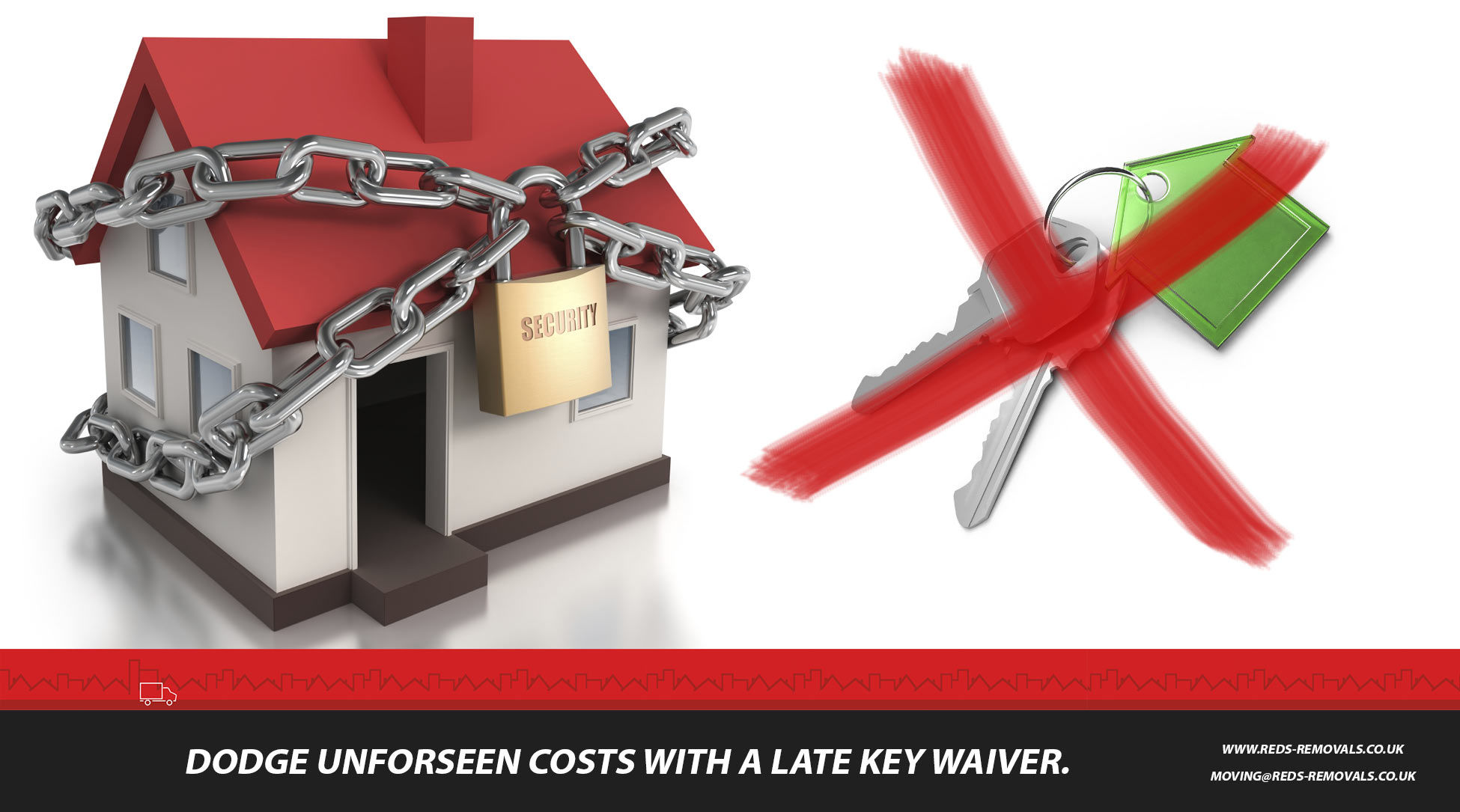 Optional late key waiver with your home move to dodge any unforeseen costs due to delays on moving day.